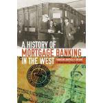 【预订】A History of Mortgage Banking in the West: Financing Am