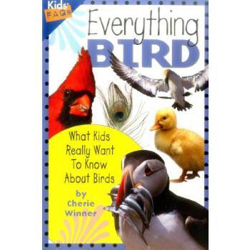 【预订】Everything Bird: What Kids Really Want to Know about Birds 预订商品,需要1-3个月发货,非质量问题不接受退换货。