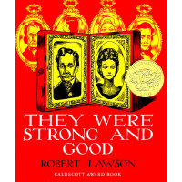 They Were Strong and Good (Caldecott Medal Book) 《他们强壮而善良》(1941年 凯迪克金奖,纽伯瑞银奖《兔子坡》同一作者作品,精装 ISBN9780670699490)