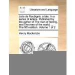 【预订】Julia de Roubigne, a Tale. in a Series of Letters. Publ