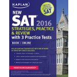 Kaplan New SAT 2016 Strategies, Practice and Review with 3