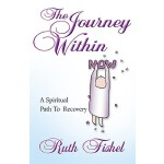 【预订】The Journey Within: A Spiritual Path to Recovery