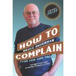 【预订】How to Complain for Fun and Profit: The Best Guide Ever
