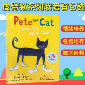 酷的猫咪皮特猫系列 皮特猫 Pete the Cat I Love My White Shoes 我爱我的白鞋子 Eric Litwin艾瑞克・利特温 趣味英文原版童书绘本 大开本平装 送音频