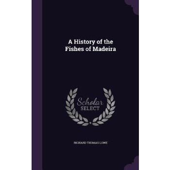 【预订】A History of the Fishes of Madeira 预订商品,需要1-3个月发货,非质量问题不接受退换货。
