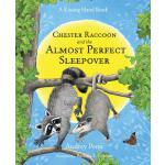 【预订】Chester Raccoon and the Almost Perfect Sleepover