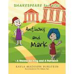 【预订】Shakespeare for Kids: Anthony and Mark - A Wanna-Be Kin