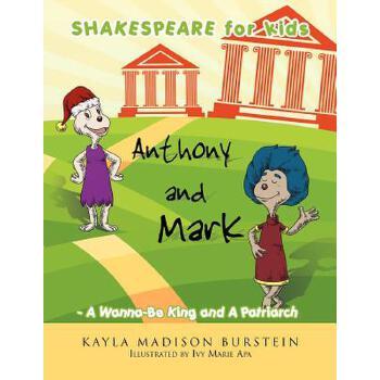 【预订】Shakespeare for Kids: Anthony and Mark - A Wanna-Be King and a Patriarch 预订商品,需要1-3个月发货,非质量问题不接受退换货。