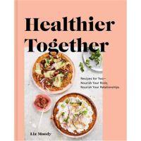 预订Healthier Together:Recipes to Nourish Your Relationships a