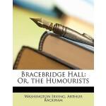【预订】Bracebridge Hall: Or, the Humourists