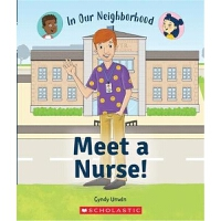 Meet a Nurse! (In Our Neighborhood) 学乐职业规划系列:护士 英文原版 进口图书故事绘