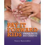 【预订】Pay It Forward Kids: Small Acts, Big Change