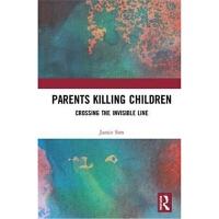 预订Parents Killing Children:Crossing the Invisible Line