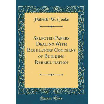 【预订】Selected Papers Dealing with Regulatory Concerns of Building Rehabilitation (Classic Reprint) 预订商品,需要1-3个月发货,非质量问题不接受退换货。