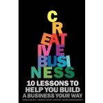 【预订】Creative Business: 10 Lessons to Help You Build a Busin