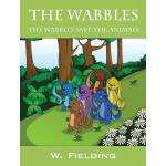 【预订】The Wabbles: The Wabbles Save the Animals