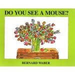 Do You See a Mouse 英文原版绘本 3 6岁 你看到一只老鼠了吗 汪培�E第1阶段 名家绘本