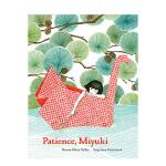 【预订】Patience, Miyuki 耐心,鸠山幸 英文原版儿童艺术绘本 6-12岁 获奖绘本