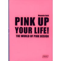 Pink Up Your Life!: The World of Pink Design