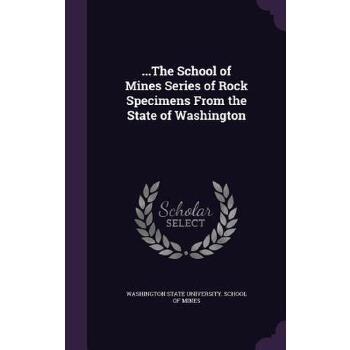 【预订】...the School of Mines Series of Rock Specimens from the State of Washington 预订商品,需要1-3个月发货,非质量问题不接受退换货。