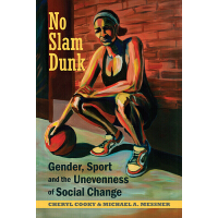 【预订】No Slam Dunk: Gender, Sport and the Unevenness of Socia