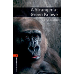 Oxford Bookworms Library: Level 2: A Stranger at Green Know