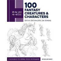 预订Draw Like an Artist: 100 Fantasy Creatures and Characters: