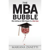 【预订】The MBA Bubble Why Getting an MBA Degree Is a Bad Idea