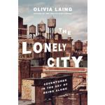 【预订】The Lonely City Adventures in the Art of Being Alone