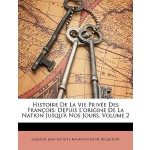 【预订】Histoire de La Vie Privee Des Francois: Depuis L'Origin