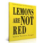 顺丰发货 Lemons Are Not Red 柠檬不是红的 凯迪克获奖图书《先有蛋》同一作者作品 美国图书馆协会推荐
