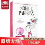 Sophie the Parisian 巴黎人苏菲:真正巴黎女人时尚秘诀 英文原版