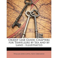 【预订】Orient Line Guide: Chapters for Travellers by Sea and b