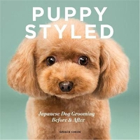 预订Puppy Styled:Japanese Dog Grooming: Before & After