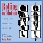 【预订】Rolfing in Motion: A Guide to Balancing Your Body Compa