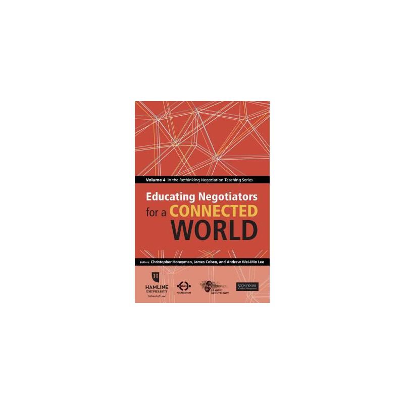 【预订】Educating Negotiators for a Connected World: Volume 4 in the Rethinking Negotiation Teaching Series 预订商品,需要1-3个月发货,非质量问题不接受退换货。