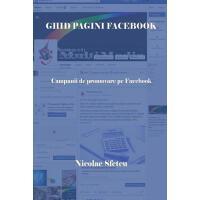【预订】Ghid Pagini Facebook: Campanii de Promovare Pe Facebook