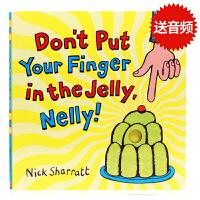 吴敏兰书单英文原版绘本 Don't Put Your Finger In The Jelly, Nelly别把你的手指放