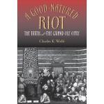 【预订】A Good-Natured Riot: Local, Translocal, and Virtual
