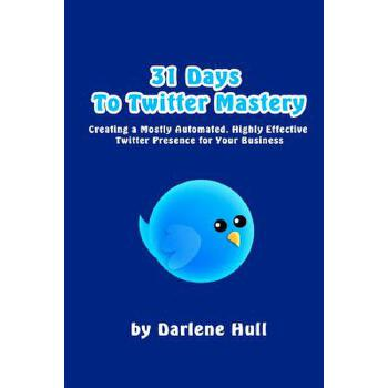 【预订】31 Days to Twitter Mastery: Creating a Mostly Automated, Highly Effective Twitter Presence for Your Business 预订商品,需要1-3个月发货,非质量问题不接受退换货。