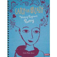 【预订】Catch Your Breath: Writing Poignant Poetry