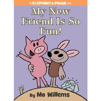 My New Friend Is So Fun!(An Elephant and Piggie Book) 新朋友真有趣!(小猪和小象系列,精装)ISBN9781423179580