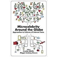 预订Microcelebrity Around the Globe:Approaches to Cultures of