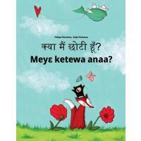 【预订】Kya Maim Choti Hum? Meye Ketewa Anaa?: Hindi-Akan/Twi/A