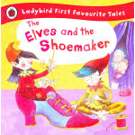First Favourite Tales: The Elves & the Shoemaker 小精灵与鞋匠 ISBN 9781409306283