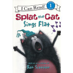 Splat the Cat: Splat the Cat Sings Flat啪嗒猫:唱歌走调啦(I Can Read,Level 1)ISBN9780061978531