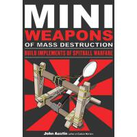 【预订】Mini Weapons of Mass Destruction: Build Implements of S
