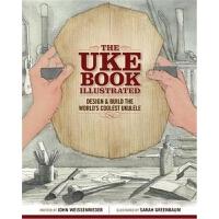 预订The Uke Book Illustrated:Design and Build the World's Cool