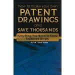 【预订】How to Make Your Own Patent Drawings and Save Thousands