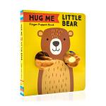英文原版绘本 抱抱我 小熊手指偶书 Hug Me Little Bear: Finger Puppet Book 父爱
